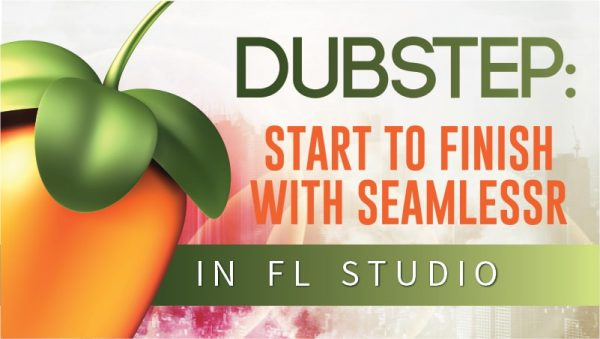 3. Dubstep Start To Finish With SeamlessR D2