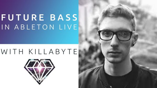 Future Bass In Ableton With Killabyte 2018 FINAL min