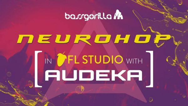 Neurohop in FL Studio with Audeka