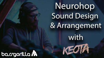 Neurohop Sound Design Arrangement with Keota 1