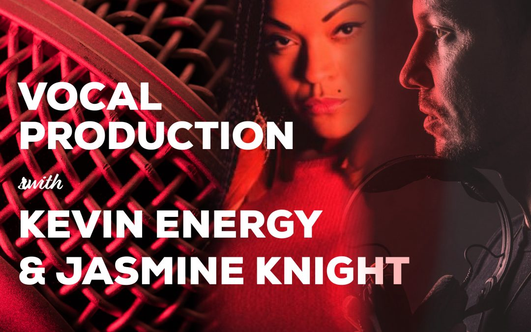 New Course – Vocal Production With Kevin Energy & Jasmine Knight